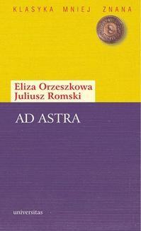 Chomikuj, pobierz ebook online Ad astra. Dwugłos. Eliza Orzeszkowa