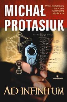 Chomikuj, ebook online Ad infinitum. Michał Protasiuk