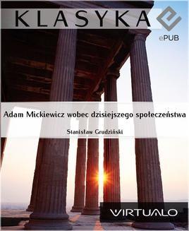 Chomikuj, pobierz ebook online Adam Mickiewicz wobec dzisiejszego społeczeństwa. Stanisław Grudziński