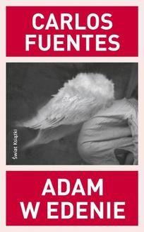 Chomikuj, ebook online Adam w Edenie. Carlos Fuentes