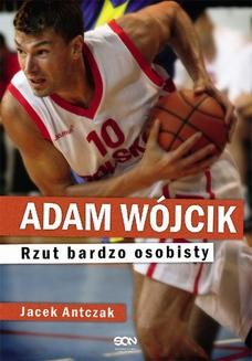 Chomikuj, ebook online Adam Wójcik. Rzut bardzo osobisty. Jacek Antczak