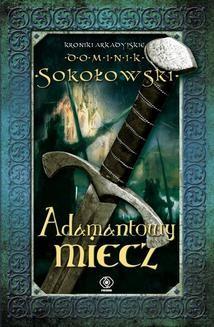 Chomikuj, ebook online Adamantowy miecz. Dominik Sokołowski