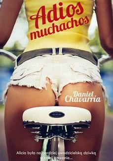 Chomikuj, ebook online Adios muchachos. Daniel Chavarria