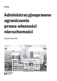 Chomikuj, ebook online Administracyjnoprawne ograniczenia prawa własności nieruchomości. Łukasz Kamiński