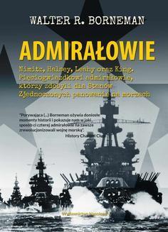 Chomikuj, pobierz ebook online Admirałowie. Walter R. Borneman