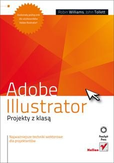 Chomikuj, ebook online Adobe Illustrator. Projekty z klasą. Robin Williams