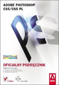 Chomikuj, ebook online Adobe Photoshop CS5/CS5 PL. Oficjalny podręcznik. Adobe Creative Team