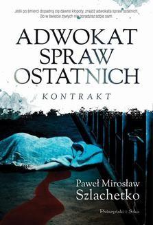 Chomikuj, ebook online Adwokat spraw ostatnich. Paweł Mirosław Szlachetko