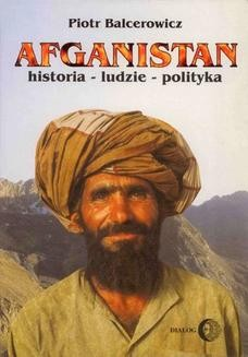 Chomikuj, ebook online Afganistan Historia – ludzie – polityka. Piotr Balcerowicz