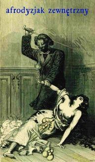Chomikuj, pobierz ebook online Afrodyzjak zewnętrzny albo Traktat o biczyku. François-Amédée Doppet