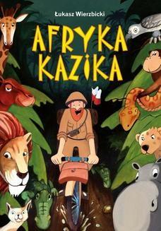 Chomikuj, ebook online Afryka Kazika. Łukasz Wierzbicki