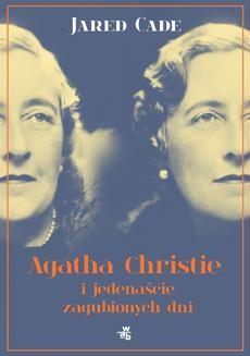Chomikuj, ebook online Agatha Christie i jedenaście zaginionych dni. Jared Cade