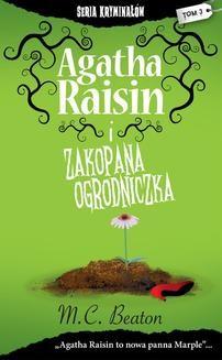 Chomikuj, ebook online Agatha Raisin i zakopana ogrodniczka. M. C. Beaton