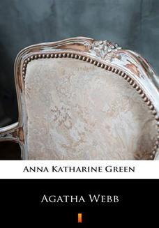 Chomikuj, ebook online Agatha Webb. Anna Katharine Green