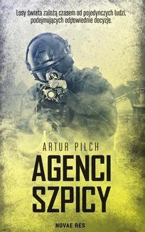 Chomikuj, ebook online Agenci szpicy. Artur Pilch