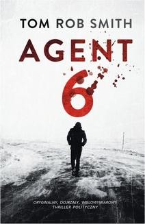 Chomikuj, ebook online Agent 6. Tom Rob Smith