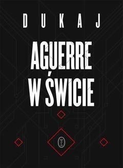 Chomikuj, ebook online Aguerre w świcie. Jacek Dukaj