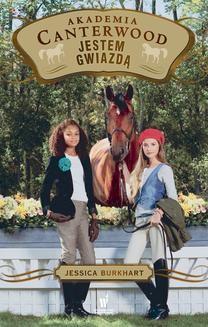 Chomikuj, ebook online Akademia Canterwood Tom 15: Jestem gwiazdą. Jessica Burkhart