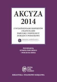 Chomikuj, ebook online Akcyza 2014 wraz z wyjaśnieniami ekspertów kancelarii Parulski i Wspólnicy. Parulski i Wspólnicy eksperci kancelarii