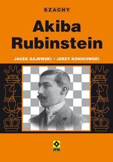 Chomikuj, ebook online Akiba Rubinstein. Jacek Gajewski