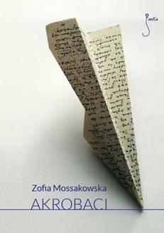 Chomikuj, ebook online Akrobaci. Zofia Mossakowska