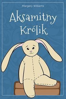 Chomikuj, ebook online Aksamitny Królik. Margery Williams
