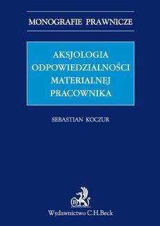 Chomikuj, ebook online Aksjologia odpowiedzialności materialnej pracownika. Sebastian Koczur