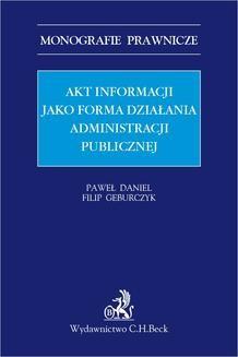 Chomikuj, ebook online Akt informacji jako forma działania administracji publicznej. Paweł Daniel