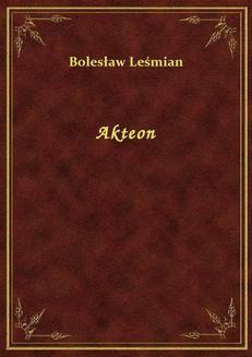 Chomikuj, ebook online Akteon. Bolesław Leśmian