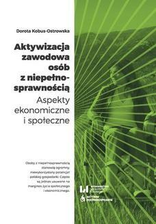 Chomikuj, ebook online Aktywizacja zawodowa osób z niepełnosprawnością. Aspekty ekonomiczne i społeczne. Dorota Kobus-Ostrowska