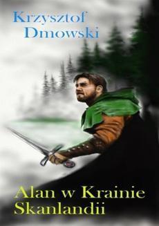 Chomikuj, ebook online Alan w Krainie Skanlandii. Krzysztof Dmowski