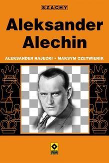 Chomikuj, ebook online Aleksander Alechin. Justyna Mrowiec