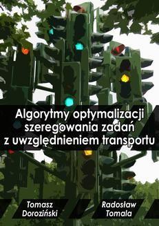 Chomikuj, ebook online Algorytmy optymalizacji szeregowania zadań z uwzględnieniem transportu. Mgr Inż. Radosław Tomala