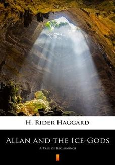 Chomikuj, ebook online Allan and the Ice-Gods. A Tale of Beginnings. H. Rider Haggard