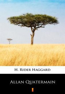 Chomikuj, pobierz ebook online Allan Quatermain. H. Rider Haggard