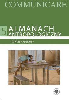 Chomikuj, ebook online Almanach antropologiczny. Communicare. Tom 5. Szkoła/Pismo. Tarzycjusz Buliński