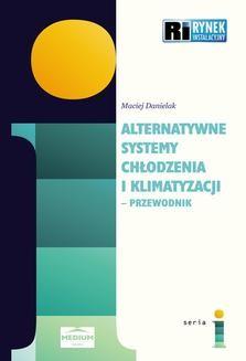 Chomikuj, ebook online Alternatywne systemy chłodzenia i klimatyzacji – przewodnik. Maciej Danielak