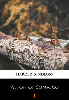Chomikuj, ebook online Alton of Somasco. Harold Bindloss