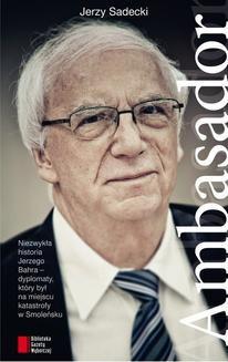 Chomikuj, pobierz ebook online Ambasador. Jerzy Sadecki
