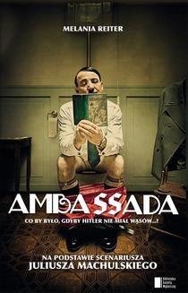 Chomikuj, ebook online Ambassada. Co by było, gdyby Hitler nie miał wąsów…?. Melania Reiter
