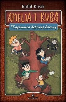Ebook Amelia i Kuba. Tajemnica dębowej korony pdf