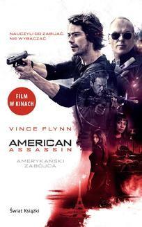 Chomikuj, pobierz ebook online Amerykański zabójca. Vince Flynn