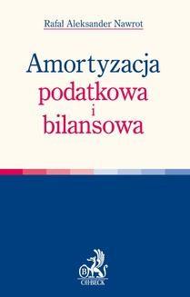 Chomikuj, ebook online Amortyzacja podatkowa i bilansowa. Rafał Aleksander Nawrot