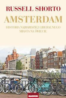 Chomikuj, ebook online Amsterdam. Historia najbardziej liberalnego miasta na świecie. Russell Shorto