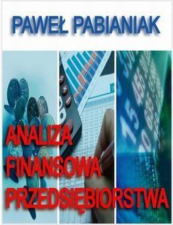 Chomikuj, ebook online Analiza Finansowa Przedsiębiorstwa. Paweł Pabianiak