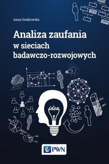 Chomikuj, ebook online Analiza zaufania w sieciach badawczo-rozwojowych. Anna Sankowska