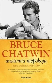 Chomikuj, ebook online Anatomia niepokoju. Bruce Chatwin