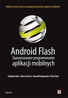Chomikuj, ebook online Android Flash. Zaawansowane programowanie aplikacji mobilnych. Stephen Chin