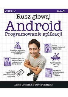 Chomikuj, ebook online Android. Programowanie aplikacji. Rusz głową!. Dawn Griffiths