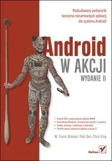 Chomikuj, ebook online Android w akcji. Wydanie II. Frank Ableson